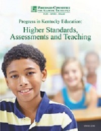 Progress in Kentucky Education: Higher Standards, Assessments & Teaching