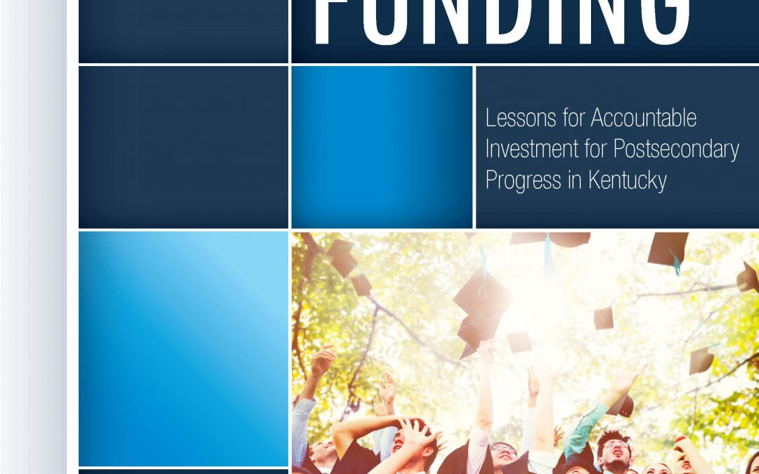 Performance & Outcomes-Based Funding: Lessons for Accountable Investment for Postsecondary Progress in Kentucky