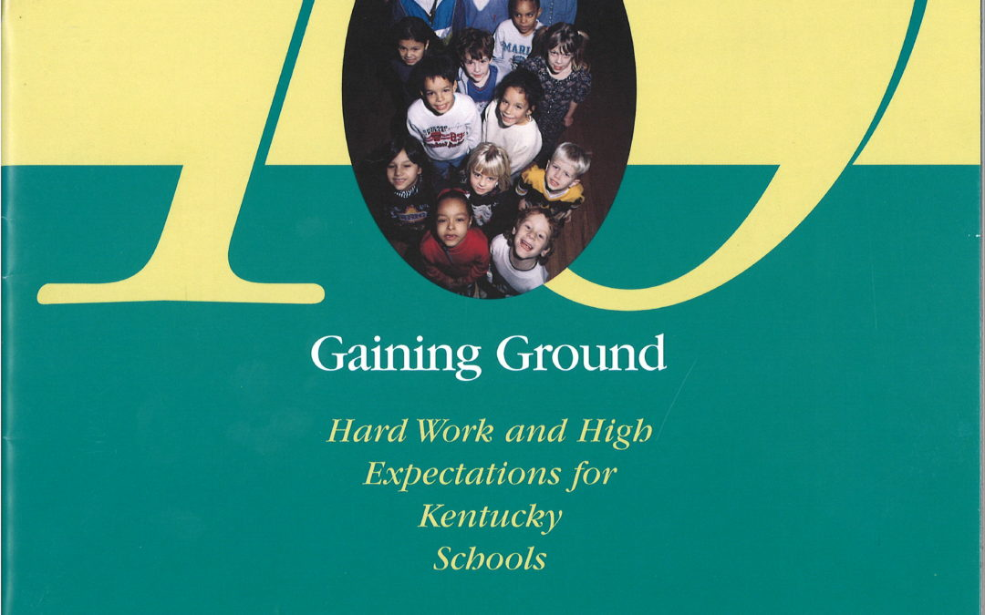 Gaining Ground: Hard Work & High Expectations for Kentucky Schools